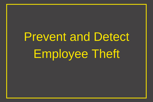 Prevent and Detect Employee Theft