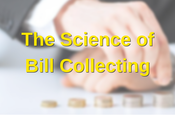 The Science of Bill Collecting