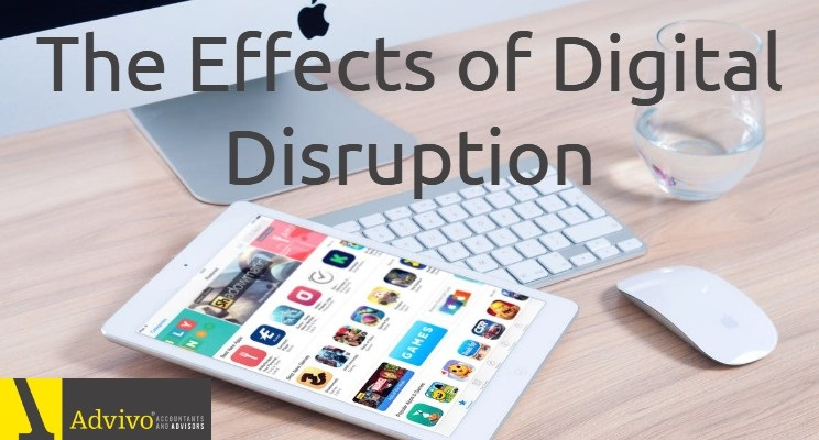 The Effects of Digital Disruption - Advivo Accountants Brisbane