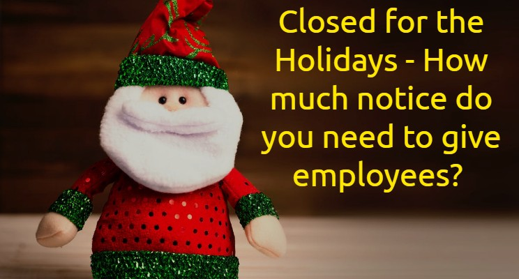 How much notice is required for Christmas Shut down?
