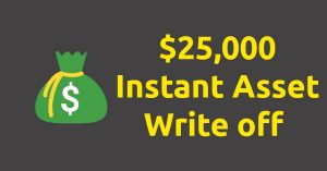 $25,000 Instant Asset Write-off