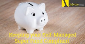 Keeping Self-Managed Super Fund Compliant