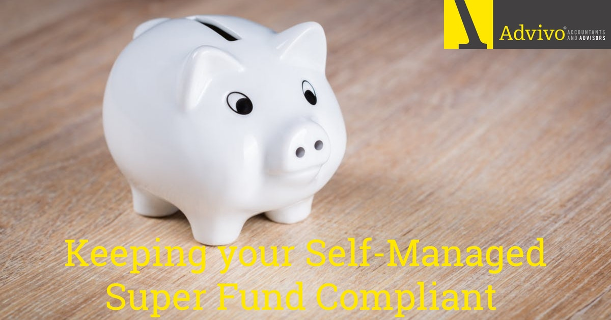 Keep your Self-Managed Super Fund Compliant - Advivo Accountants Brisbane