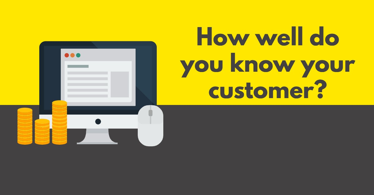 How Well Do You Know Your Customer?
