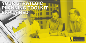 our Strategic Planning Toolkit Explained - Advivo Event