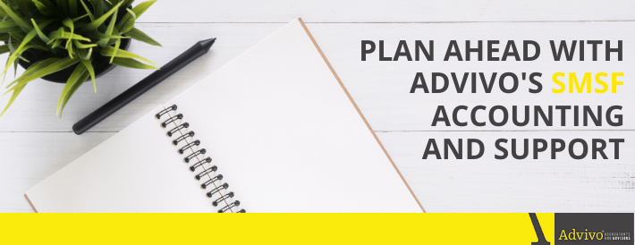 Plan ahead with Advivo's SMSF Accounting and Support