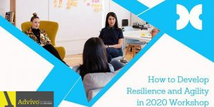 How to Develop Resilience and Agilityin 2020 Online Workshop