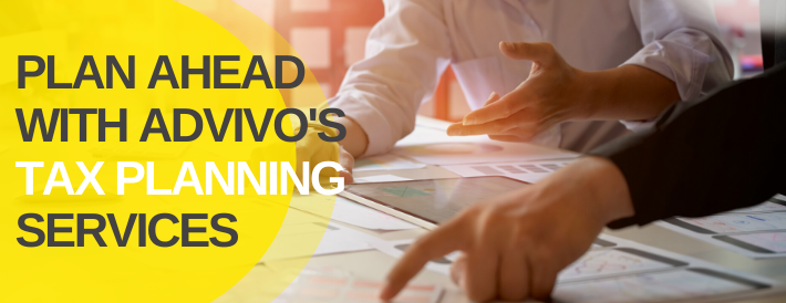Banner - Plan Ahead with Advivo's Tax Planning Services